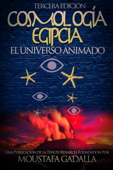 Cosmología Egipcia : El Universo Animado – Tercera Edición